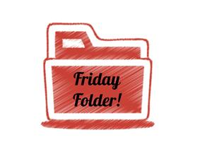 Friday Folders and Notices
